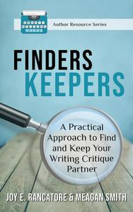 Finders Keepers: A Practical Approach To Find And Keep Your Writing Critique Partner