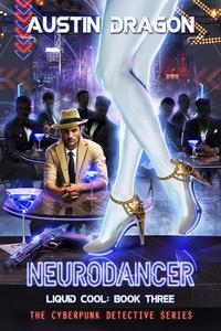 NeuroDancer (Liquid Cool, Book 3)