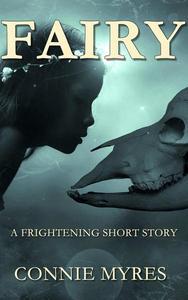 Fairy: A Frightening Short Story
