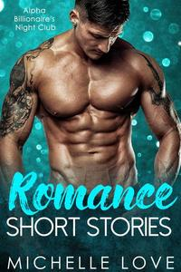 Romance Short Stories: Alpha Billionaires Nightclub