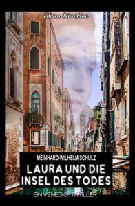 Laura und die Insel des Todes: Ein Venedig Krimi