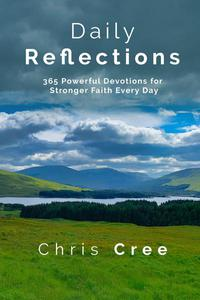 Daily Reflections: 365 Powerful Devotions for Stronger Faith Every Day
