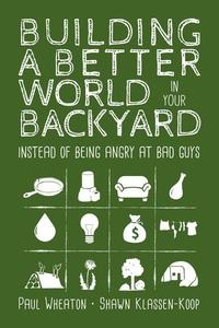 Building a Better World in Your Backyard