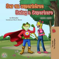 Ser un superhéroe Being a Superhero