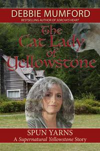 The Cat Lady of Yellowstone