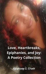 Love, Heartbreaks, Epiphanies, and Joy