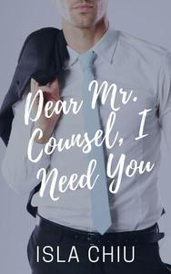 Dear Mr. Counsel, I Need You