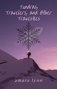 Tundras, Travelers, and Other Travesties