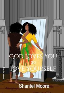 God Loves You so Love Yourself!