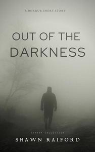 Out of the Darkness: A serial killer short story