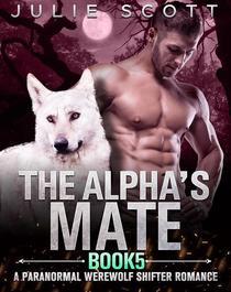 The Alpha's Mate Book 5:A Paranormal Werewolf Shifter Romance