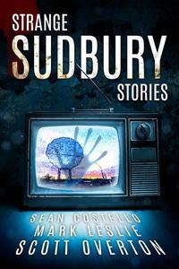 Strange Sudbury Stories