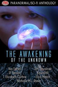 The Awakening Of The Unknown