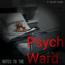 Notes To The Psych Ward