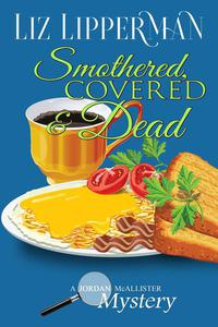 Smothered, Covered & Dead