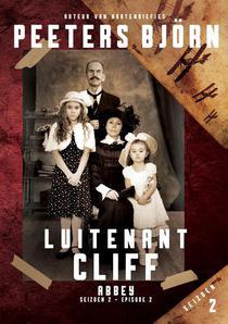 Abbey s02e2 - Luitenant Cliff - Episode 2 uit het meeslepende tweede seizoen