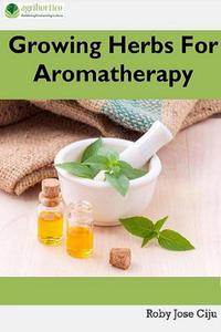 Growing Herbs for Aromatherapy