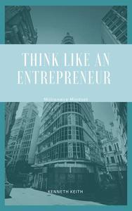 Think Like an Entrepreneur: Millionaire Mindset