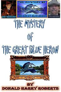The Mystery Of The Great Blue Heron