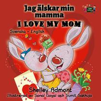 I Love My Mom (Swedish English Bilingual Book)