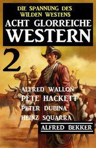 Acht glorreiche Western 2 – Die Spannung des Wilden Westens