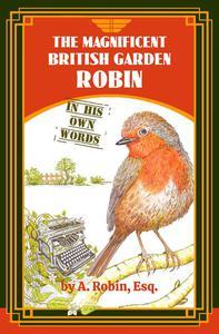 The Magnificent British Garden Robin