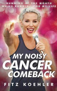My Noisy Cancer Comeback