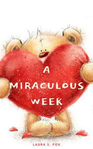 A Miraculous Week