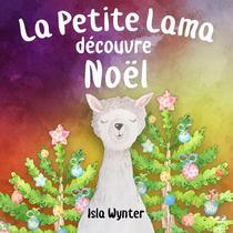 La Petite Lama Découvre Noël