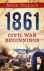 1861: Civil War Beginnings