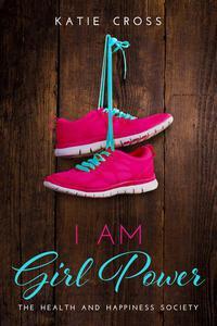 I Am Girl Power