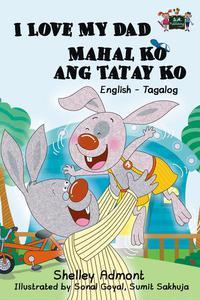 I Love My Dad Mahal Ko ang Tatay Ko: English Tagalog Bilingual Edition