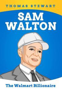 Sam Walton: The Walmart Billionaire