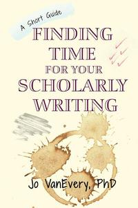 Finding Time for your Scholarly Writing