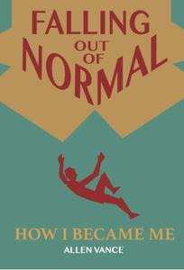 Falling Out of Normal: How I Became Me