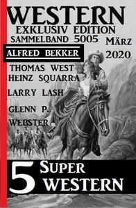 5 Super Western März 2020: Western Sammelband 5005