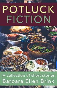 Potluck Fiction (A Collection of Short Stories)