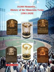 10,000 Memories...History of the Minnesota Twins