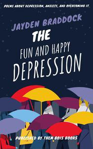 The Fun and Happy Depression
