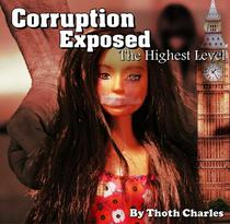 Corruption Exposed - The Highest Level