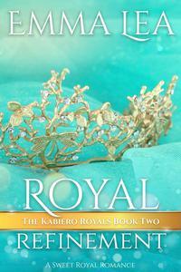 Royal Refinement