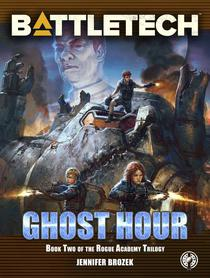 BattleTech: Ghost Hour (Book Two of the Rogue Academy Trilogy)