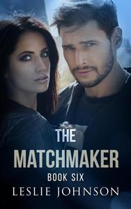 The Matchmaker - Book Six