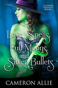 Love Spells, Full Moons, and Silver Bullets