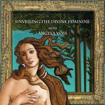 Unveiling the Divine Feminine with Angela Voss