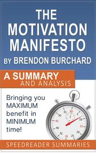 The Motivation Manifesto by Brendon Burchard: Summary and Analysis