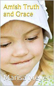 Amish Truth and Grace