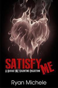 Satisfy Me-A Ravage MC Valentine Collection