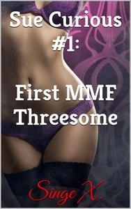 Sue Curious #1: First MMF Threesome
