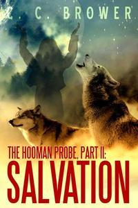 The Hooman Probe, Part II: Salvation